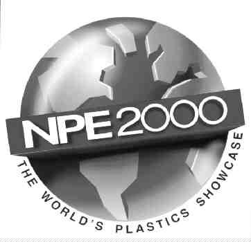 NPE 2000June 19-23McCormick Place, Chicago, ILFor exhibitor or attendee information, call 202/974-5235 or visit www.npe.org.